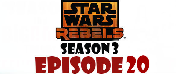 Star Wars Rebels Season 3 Episode 20 TV Series