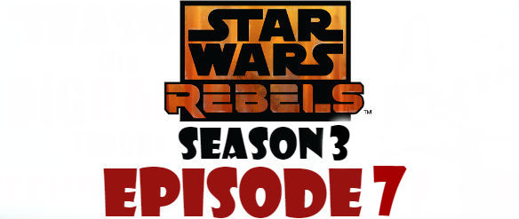 Star Wars Rebels Season 3 Episode 7 Stream