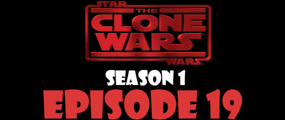 Star Wars The Clone Wars Season 1 Episode 19 TV Series