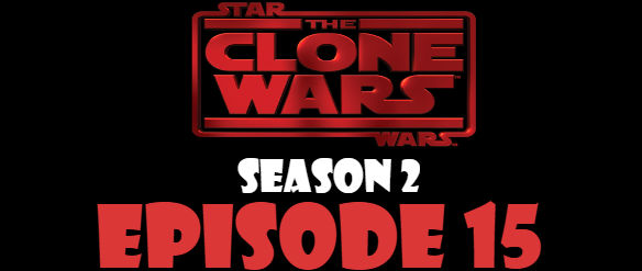 Star Wars The Clone Wars Season 2 Episode 15 TV Series
