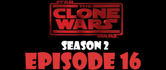 Star Wars The Clone Wars Season 2 Episode 16 TV Series