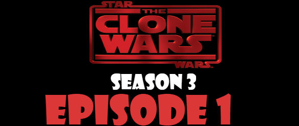 Star Wars The Clone Wars Season 3 Episode 1 TV Series