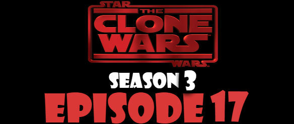 Star Wars The Clone Wars Season 3 Episode 17 TV Series