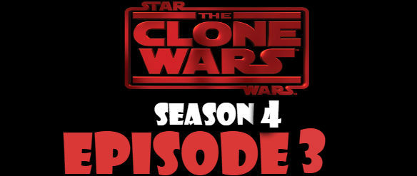 Star Wars The Clone Wars Season 4 Episode 3 Watch Online